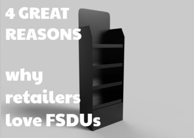 4 Reasons Why Retailers Love FSDUs