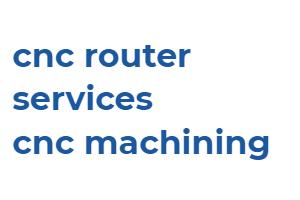cnc router services. cnc maching