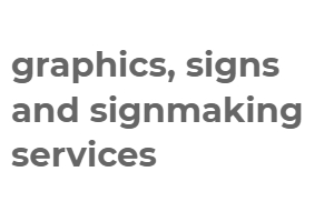 graphics, signs and signmaking services