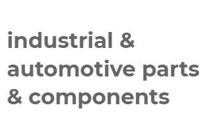 industrial & automotive parts & components
